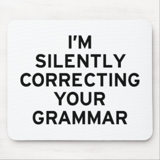 I'm Correcting Grammar Mouse Pad