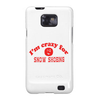 I'm crazy for Snow Shoeing. Samsung Galaxy SII Cover