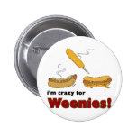 I'm Crazy For Weenies! Corn Chilli Hot Dog Buttons