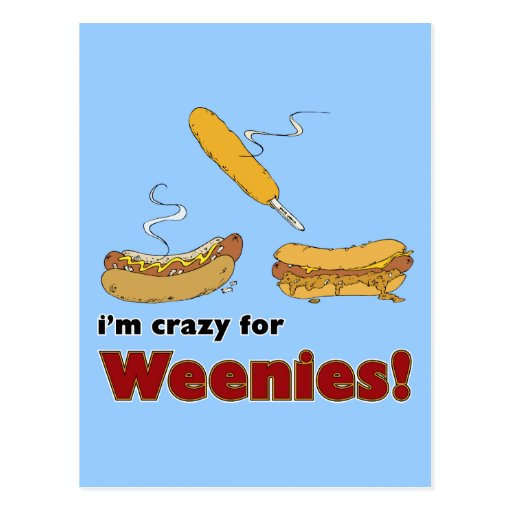 Crazy For Weenies! Corn Chilli Hot Dog Post Cards