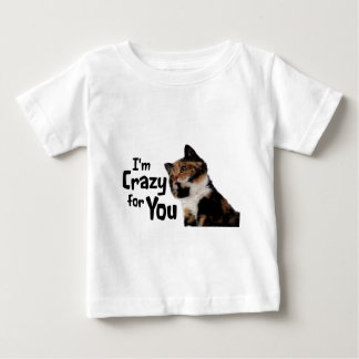I'm Crazy for You Baby T-Shirt
