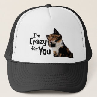 I'm Crazy for You Trucker Hat