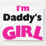 I'm Daddy's Girl  Mouse Pads