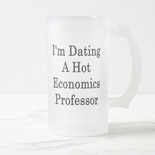 I'm Dating A Hot Economics Professor Mugs