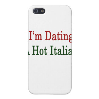 I'm Dating A Hot Italian iPhone 5 Cases