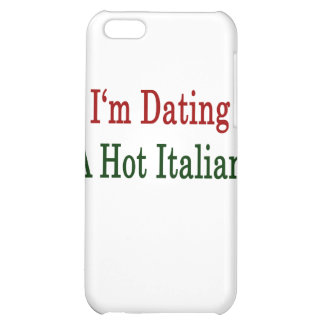 I'm Dating A Hot Italian iPhone 5C Case
