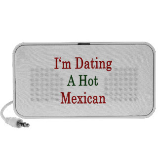 I'm Dating A Hot Mexican Travel Speakers