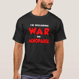 I'm Declaring War on Menopause T-Shirt