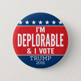 I'm Deplorable and I VOTE - Donald Trump 2016 6 Cm Round Badge