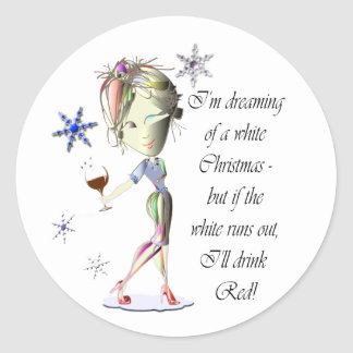 I'm dreaming of a white Christmas, funny gifts Round Sticker