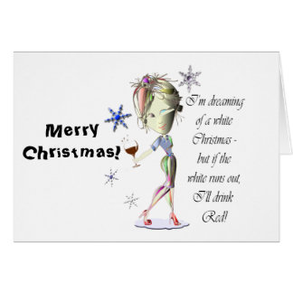 I'm dreaming of a white Christmas, Funny Wine Gift Greeting Card