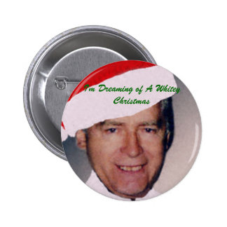 I'm Dreaming of A Whitey Christmas 6 Cm Round Badge