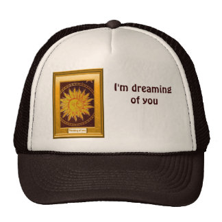 I'm dreaming of you trucker hat