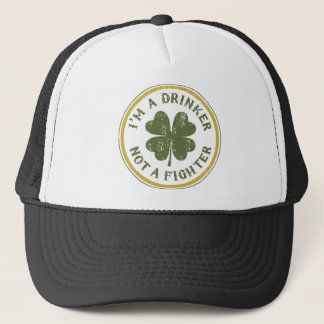 IM DRINKER NOT A FIGHTER TRUCKER HAT