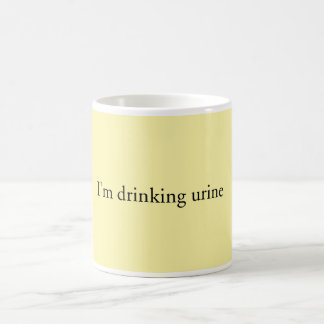 """I'm Drinking Urine"" Mug"