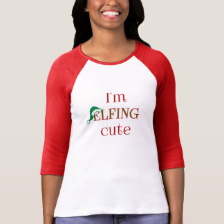 I'm Elfing Cute Fun Holiday Shirt