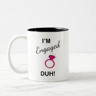 I'm engaged... duh!  mug