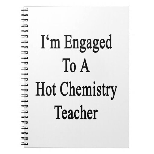 I'm Engaged To A Hot Chemistry Teacher Journals