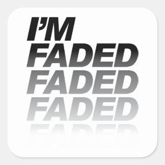 I'm Faded Square Sticker