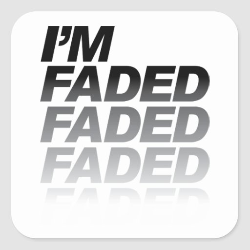 I'm Faded Stickers