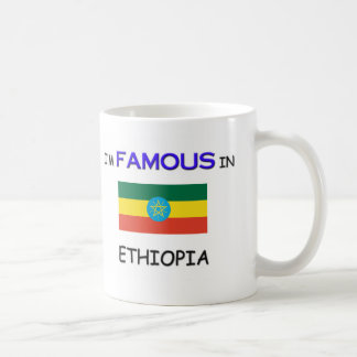I'm Famous In ETHIOPIA Coffee Mug