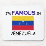 I'm Famous In VENEZUELA Mousepad