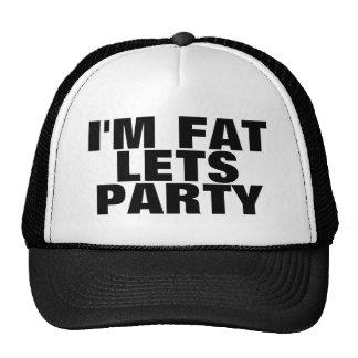 I'M FAT LETS PARTY CAP