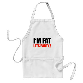 I'M FAT Lets Party Overweight Optimism Standard Apron