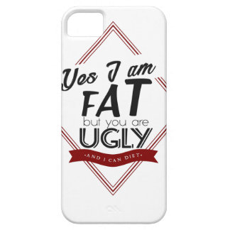 I'm Fat You're Ugly iPhone 5 Case