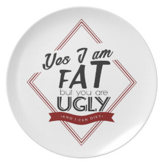 I'm Fat You're Ugly Plate