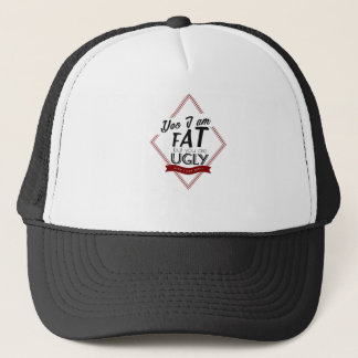 I'm Fat You're Ugly Trucker Hat
