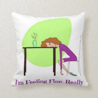 I'm Feeling Fine Fibromyalgia Awareness Pillow