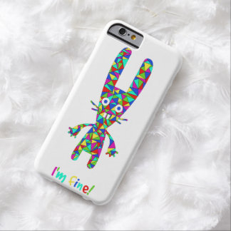 I'm fine creature. barely there iPhone 6 case