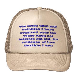 I'm flexible, not old. cap