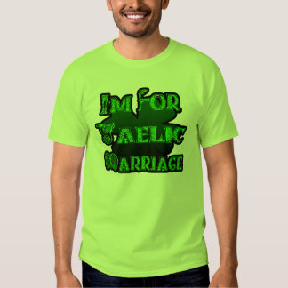 I'm For Gaelic Marriage Tee Shirts