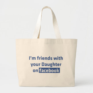 I'm friends with your daughter on facebook canvas bags