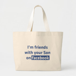 I'm friends with your son on facebook. bag