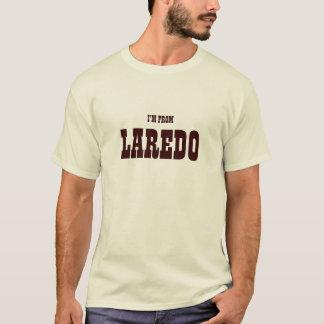 I'm From LAREDO T-Shirt