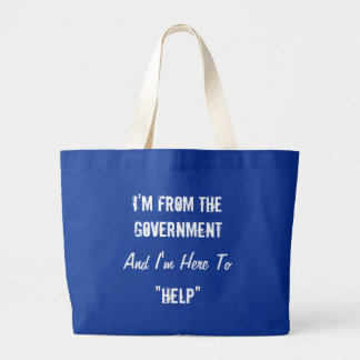 """I'm From the Government and I'm Here to """"Help"""" Jumbo Tote Bag"""