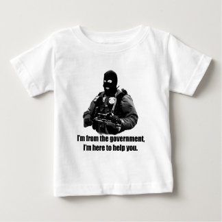I'm from the government, I'm here to help you. Baby T-Shirt