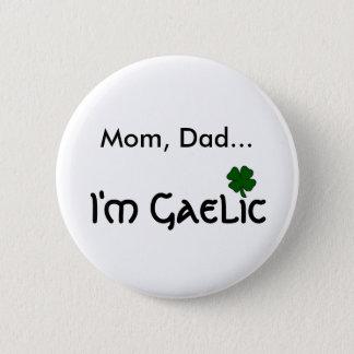 I'm Gaelic 6 Cm Round Badge