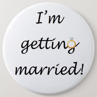 'I'm getting married!' Colossal 6 Cm Round Badge