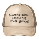 Im Getting Married Flash Me Your Boobs Mesh Hats