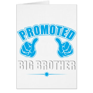 I'm Getting Promoted to Big Brother Card