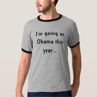 I'm going as Obama this year... T Shirts
