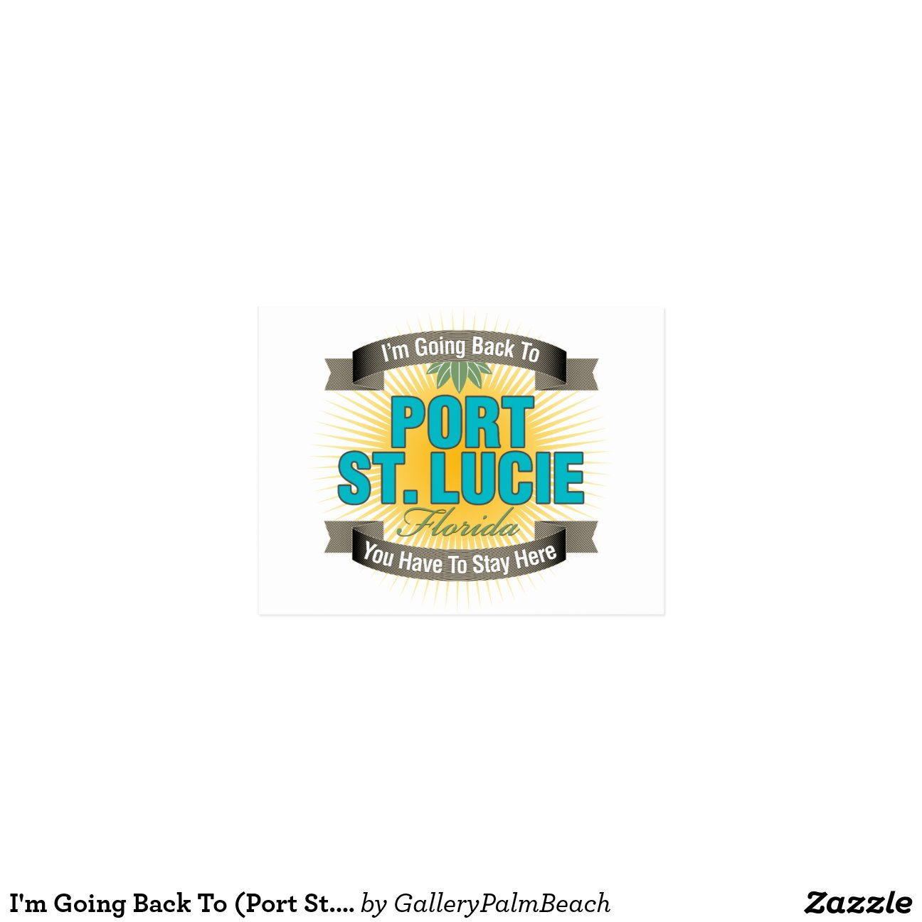 I 39 m going back to port st lucie postcard zazzle for T shirt printing port saint lucie fl