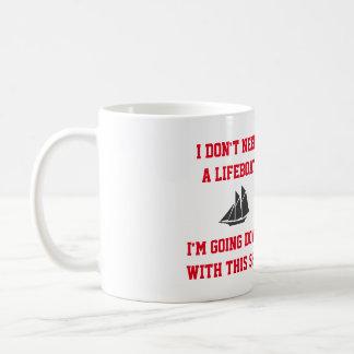 I'm Going Down With This Ship Coffee Mug
