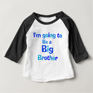 I'm going to be a big brother baby T-Shirt