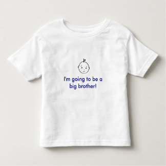 I'm going to be a big brother! toddler T-Shirt