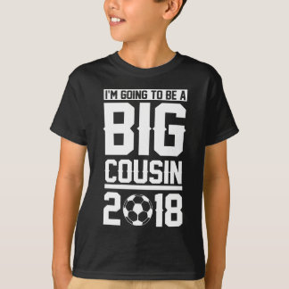 I'm Going To Be a Big Cousin 2018 T-Shirt